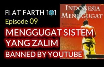 Flat Earth 09 (BANNED BY YOUTUBE): MENGGUGAT SISTEM YANG ZALIM