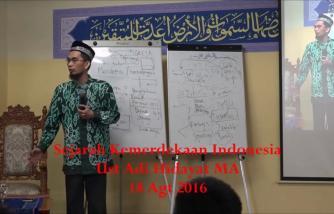 Memahami Sejarah Kemerdekaan Indonesia (Ust Adi Hidayat Lc MA)