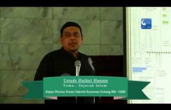 Sejarah Islam part 2 | Ustadz Haikal Hassan
